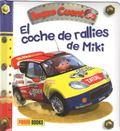 COCHE DE RALLIES DE MIKI - PEQUE CUENTOS 27.