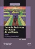 TOMA DE DECISIONES Y SOLUCIÓN DE PROBLEMAS. PERFIL DE COMPETENCIAS. CUADERNO DE AUTO-DIAGNÓSTIC