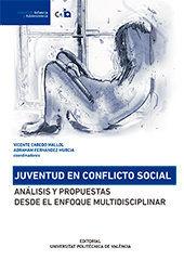 JUVENTUD EN CONFLICTO SOCIAL. ANÁLISIS Y PROPUESTAS DESDE EL ENFOQUE MULTIDISCIP