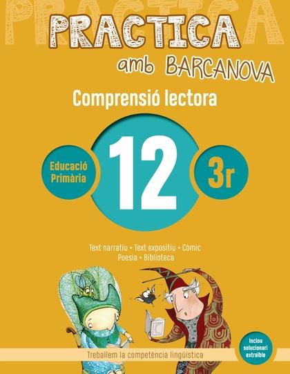 PRACTICA AMB BARCANOVA 12. COMPRENSIÓ LECTORA                                  TEXT NARRATIU.