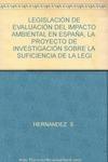 LA LEGISLACIÓN DE EVALUACIÓN DE IMPACTO AMBIENTAL EN ESPAÑA