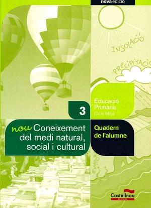 NOU CONEIXEMENT DEL MEDI NATURAL, SOCIAL I CULTURAL 3R. QUADERN DE L´ALUMNE (PRO.