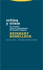 CRÍTICA Y CRISIS: UN ESTUDIO SOBRE LA PATOGÉNESIS DEL MUNDO BURGUÉS