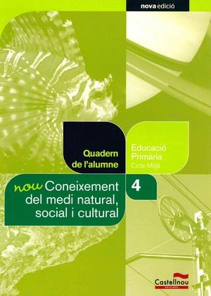 NOU CONEIXEMENT DEL MEDI NATURAL, SOCIAL I CULTURAL 4T. QUADERN DE L´ALUMNE (PRO.