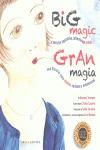GRAN MAGIA - BIG MÀGIC