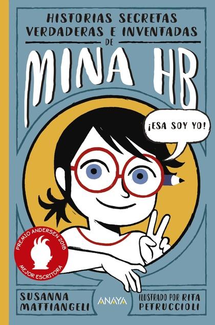 HISTORIAS SECRETAS, VERDADERAS E INVENTADAS DE MINA HB.