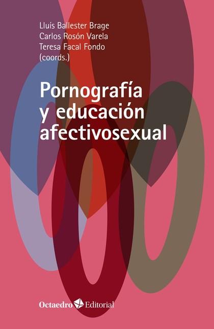 PORNOGRAFÍA Y EDUCACIÓN AFECTIVOSEXUAL.