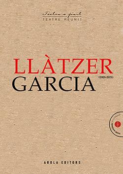 LLÀTZER GARCIA. TEATRE REUNIT (2009-2021).