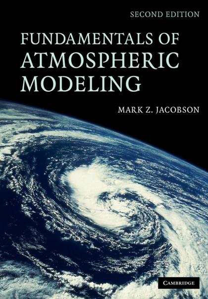 FUNDAMENTALS OF ATMOSPHERIC MODELING.