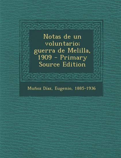 NOTAS DE UN VOLUNTARIO; GUERRA DE MELILLA, 1909