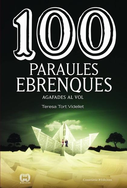 100 PARAULES EBRENQUES                                                          AGAFADES AL VOL