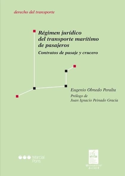 RÉGIMEN JURÍDICO DEL TRANSPORTE MARÍTIMO DE PASAJEROS : CONTRATOS DE PASAJE Y CRUCERO