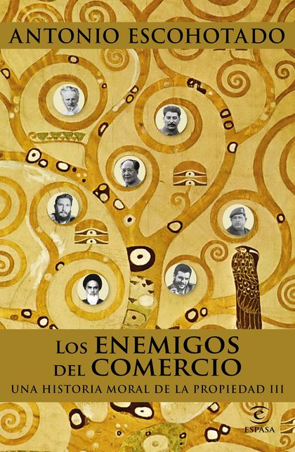 LOS ENEMIGOS DEL COMERCIO III UNA HISTORIA MORAL DE LA PROPIEDAD III