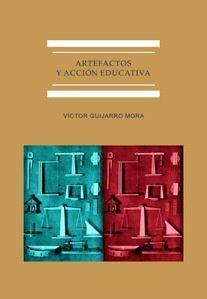 ARTEFACTOS Y ACCION EDUCATIVA
