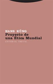 PROYECTO DE UNA ÉTICA MUNDIAL.