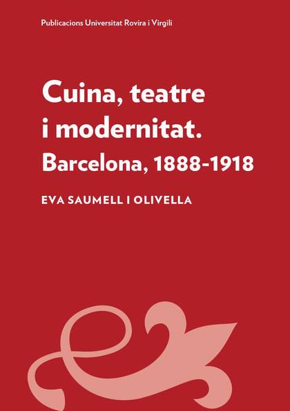 CUINA, TEATRE I MODERNITAT                                                      BARCELONA, 1888