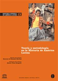 HISTORIA GENERAL DE AMÉRICA LATINA IX. TEORÍA Y METODOLOGÍA EN LA HISTORIA DE AM.
