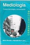 MEDIOLOGÍA : CULTURA, TECNOLOGÍA Y COMUNICACIÓN