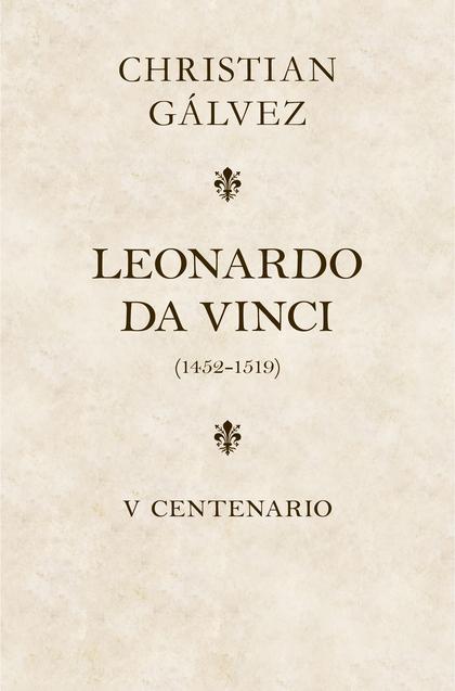 LEONARDO DA VINCI. 500 AÑOS (EDICIÓN ESTUCHE CON: MATAR A LEONARDO DA VINCI \ LE.