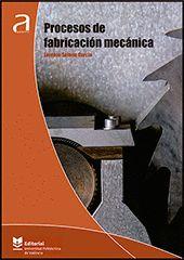 PROCESOS DE FABRICACIÓN MECÁNICA.
