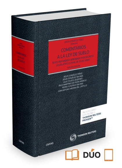 COMENTARIOS A LA LEY DE SUELO (PAPEL + E-BOOK). TEXTO REFUNDIDO APROBADO POR DECRETO LEGISLATIV