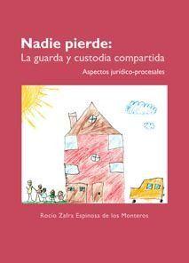 NADIE PIERDE: LA GUARDA Y CUSTODIA COMPARTIDA