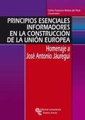 PRINCIPIOS ESENCIALES INFORMADORES EN LA CONSTRUCCIÓN DE LA UNIÓN EUROPEA