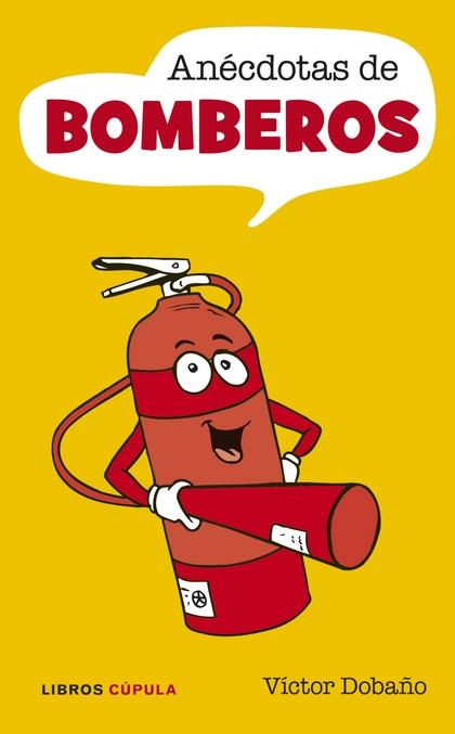 ANÉCDOTAS DE BOMBEROS.