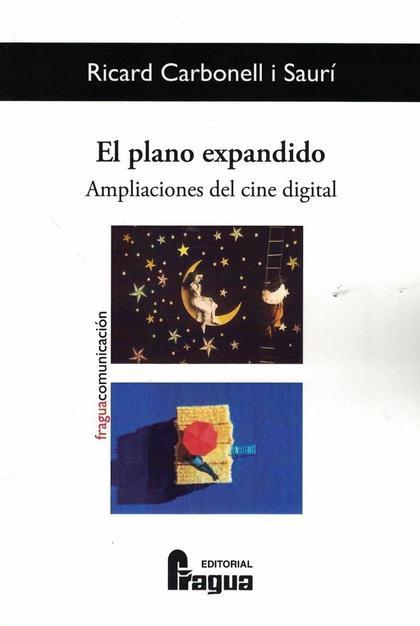 EL PLANO EXPANDIDO. AMPLIACIONES DEL CINE DIGITAL..