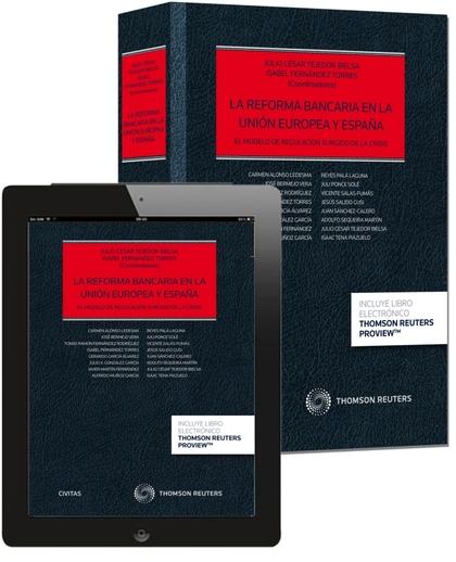 LA REFORMA BANCARIA EN LA UNIÓN EUROPEA Y ESPAÑA (PAPEL + E-BOOK). EL MODELO DE REGULACIÓN SURG