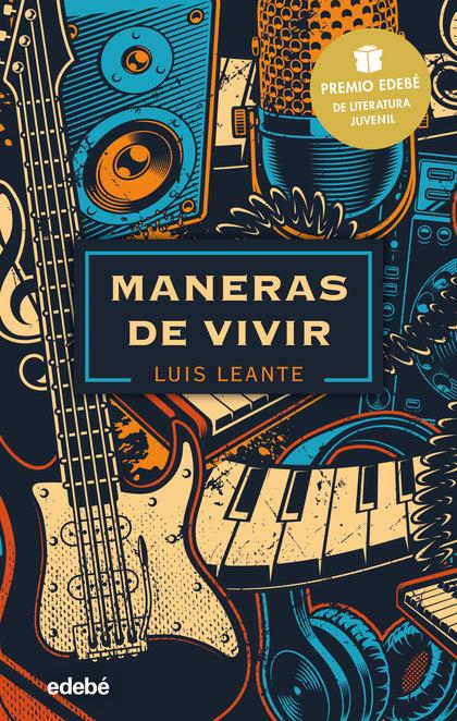 MANERAS DE VIVIR: PREMIO EDEBÉ DE LITERATURA JUVENIL 2020.