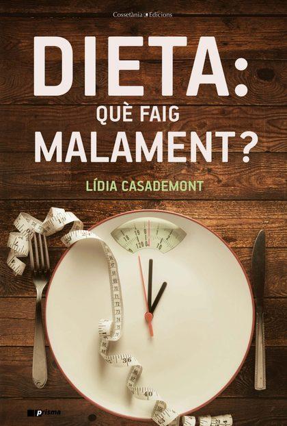 DIETA: QUÈ FAIG MALAMENT?.