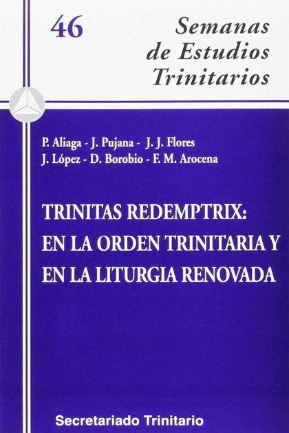 TRINITAS REDEMPTRIX : EN LA ORDEN TRINITARIA Y EN LA LITURGIA RENOVADA