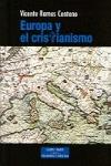EUROPA Y EL CRISTIANISMO : FE CRISTIANA, SALUD DE LA RAZÓN Y FUTURO DE EUROPA
