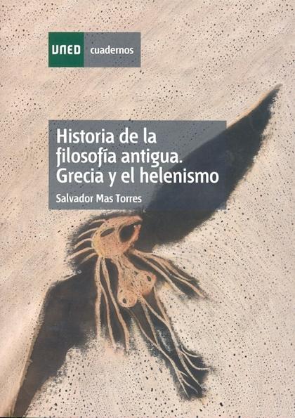 HISTORIA DE LA FILOSOFÍA ANTIGUA: GRECIA Y EL HELENISMO
