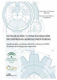 INTEGRACIÓN Y CONCENTRACIÓN DE EMPRESAS AGROALIMENTARIAS.