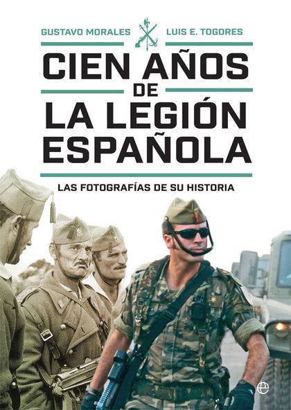 CIEN AÑOS DE LA LEGIÓN ESPAÑOLA                                                 LAS FOTOGRAFÍAS