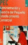 ADMINISTRACION GESTION PEQUEÑO ESTABL.COMERCIAL GRADO MEDIO
