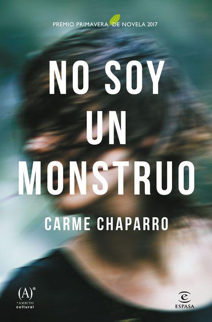 NO SOY UN MONSTRUO. PREMIO PRIMAVERA DE NOVELA 2017