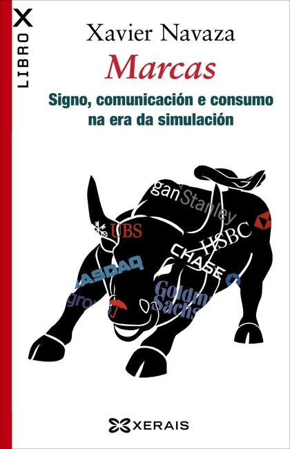 MARCAS : SIGNO, COMUNICACIÓN E CONSUMO NA ERA DA SIMULACIÓN
