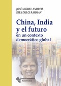 CHINA, INDIA Y EL FUTURO : EN UN CONTEXTO DEMOCRÁTICO GLOBAL