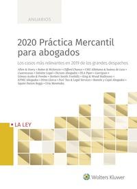 2020 PRÁCTICA MERCANTIL PARA ABOGADOS. LOS CASOS MÁS RELEVANTES EN 2019 DE LOS GRANDES DESPACHO