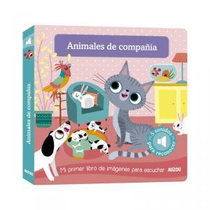ANIMALES DE COMPAÑÍA: MI PRIMER LIBRO DE IMÁGENES PARA ESCUCHAR.