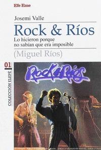ROCK & RÍOS. LO HICIERON PORQUE NO SABÍAN QUE ERA IMPOSIBLE