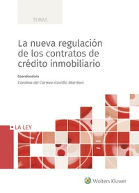 LA NUEVA REGULACIÓN DE LOS CONTRATOS DE CRÉDITO INMOBILIARIO.