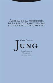 ACERCA DE LA PSICOLOGÍA DE LA RELIGIÓN OCCIDENTAL Y DE LA RELIGIÓN ORIENTAL.