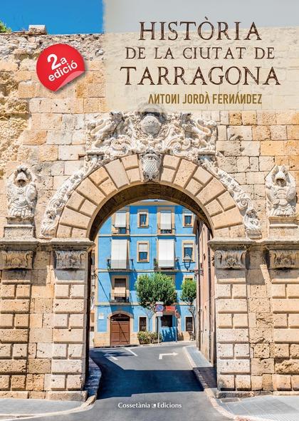 HISTÒRIA DE LA CIUTAT DE TARRAGONA.