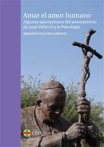 AMAR EL AMOR HUMANO : ALGUNAS APORTACIONES DEL PENSAMIENTO DE JUAN PABLO II A LA PSICOLOGÍA