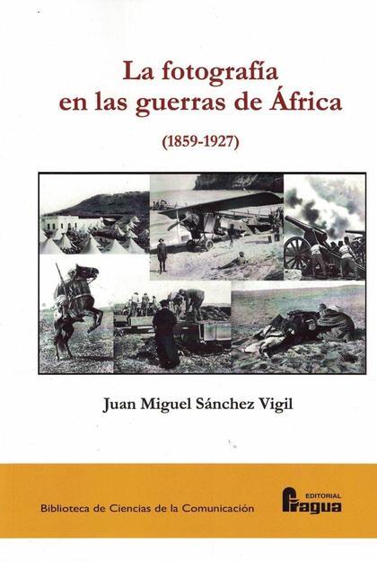 LA FOTOGRAFÍA EN LAS GUERRAS DE ÁFRICA (1859-1927).