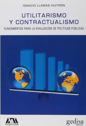 UTILITARISMO Y CONTRACTUALISMO. FUNDAMENTOS PARA LA EVALUACIÓN DE POLÍTICAS PÚBLICAS